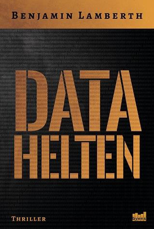 Læs om romanen Datahelten